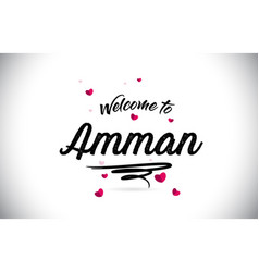 Amman welcome to word text with handwritten font vector