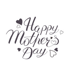 happy mothers day hand written lettring vector image
