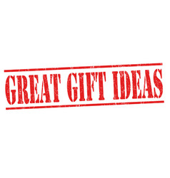 Great gift ideas sign or stamp vector