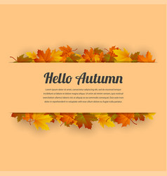 hello autumn background with falling autumn vector image