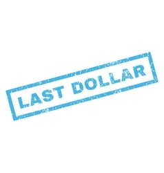Last Dollar Rubber Stamp vector image