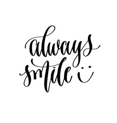 always smile - hand lettering inscription text vector image