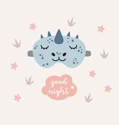 dino sleep mask with lettering good night cute vector image