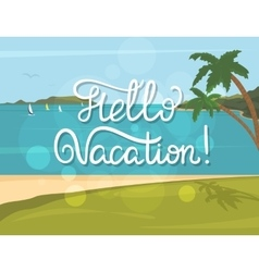 Hello vacation banner vector