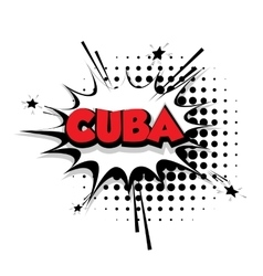 Comic text Cuba sound effects pop art vector image vector image