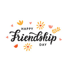 happy friendship day cute poster brush lettering vector image