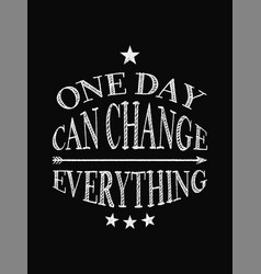 Motivational quote poster one day can change vector