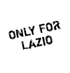 only for lazio rubber stamp vector image vector image