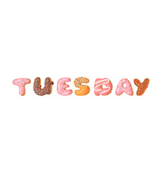 Cartoon donut and word tuesday hand drawn drawing vector