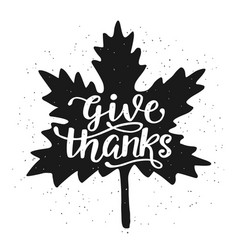 Give thanks inscription in fall leaf silhouette vector