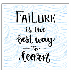 Handwritten lettering motivational text failure vector