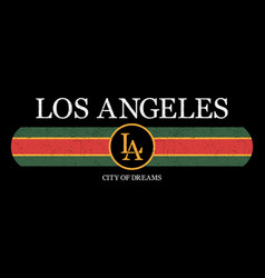 los angeles slogan graphic for t-shirt fashion vector image