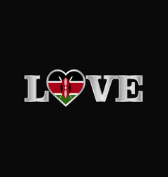 Love typography with kenya flag design vector