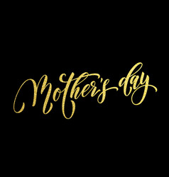 Mother day gold glitter text for greeting card vector