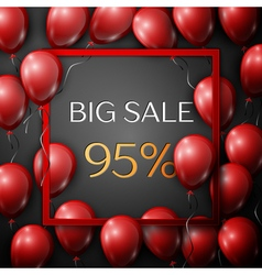 Realistic red balloons with text Big Sale 95 vector image