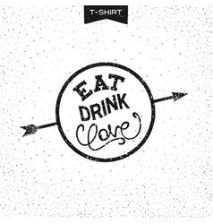 grunge print design - eat drink love vector image vector image