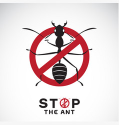 Ant in red stop sign on white background no ants vector