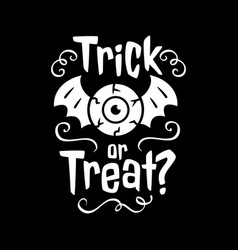 Trick or treat emblem happy halloween card trick vector