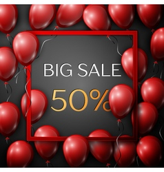 Realistic red balloons with text big sale 50 vector
