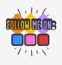 Follow me on social media call to action vector