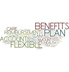 Learn the tax benefits of a flexible benefits vector