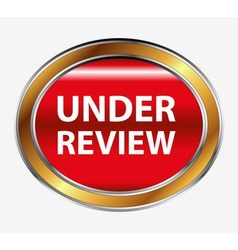 Under review button vector