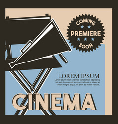 Cinema coming soon premiere classic retro poster vector