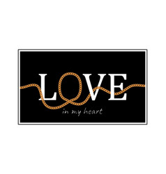 love slogan with chains for t-shirt design vector image