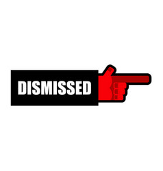 Dismissed hand boss indicates finger office vector