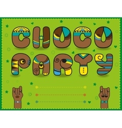 Choco Party Funny brown font Green invitation vector image