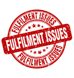 Fulfilment issues red grunge stamp vector
