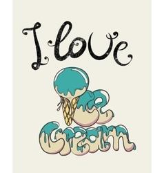 i love ice-cream vector image