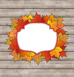 autumn label with leaves maple wooden texture vector image