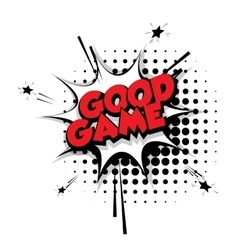 Comic text good game sound pop art vector