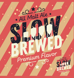 Slow brewed craft beer typographic label design vector