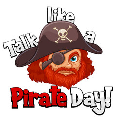 a pirate face with talk like pirate day word vector image