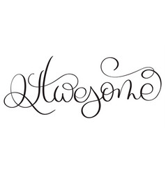 awesome word on white background hand drawn vector image