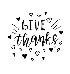 give thanks positive quote thanksgiving lettering vector image
