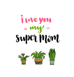 happy mothers day card hand lettering with text i vector image