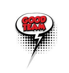 Comic text good team sound pop art vector image vector image