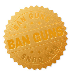 Gold ban guns badge stamp vector