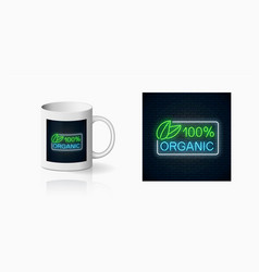 Neon 100 percent organic production sign for cup vector