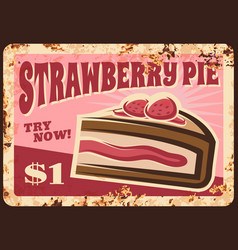 pastry shop strawberry pie rusty metal plate vector image