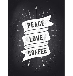Peace love coffee vintage ribbon banner vector