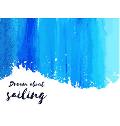 Nautical lettering on blue watercolor dream about vector