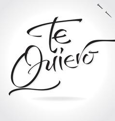 TE QUIERO original custom hand lettering vector image vector image