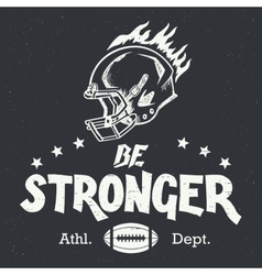Be stronger american football hand-lettering vector image