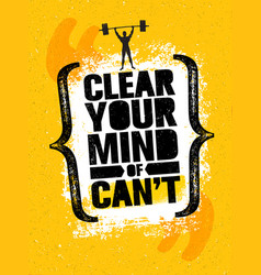 Clear your mind of cant inspiring workout and vector