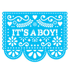 Its a boy papel picado design - mexican vector