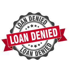 Loan denied stamp sign seal vector